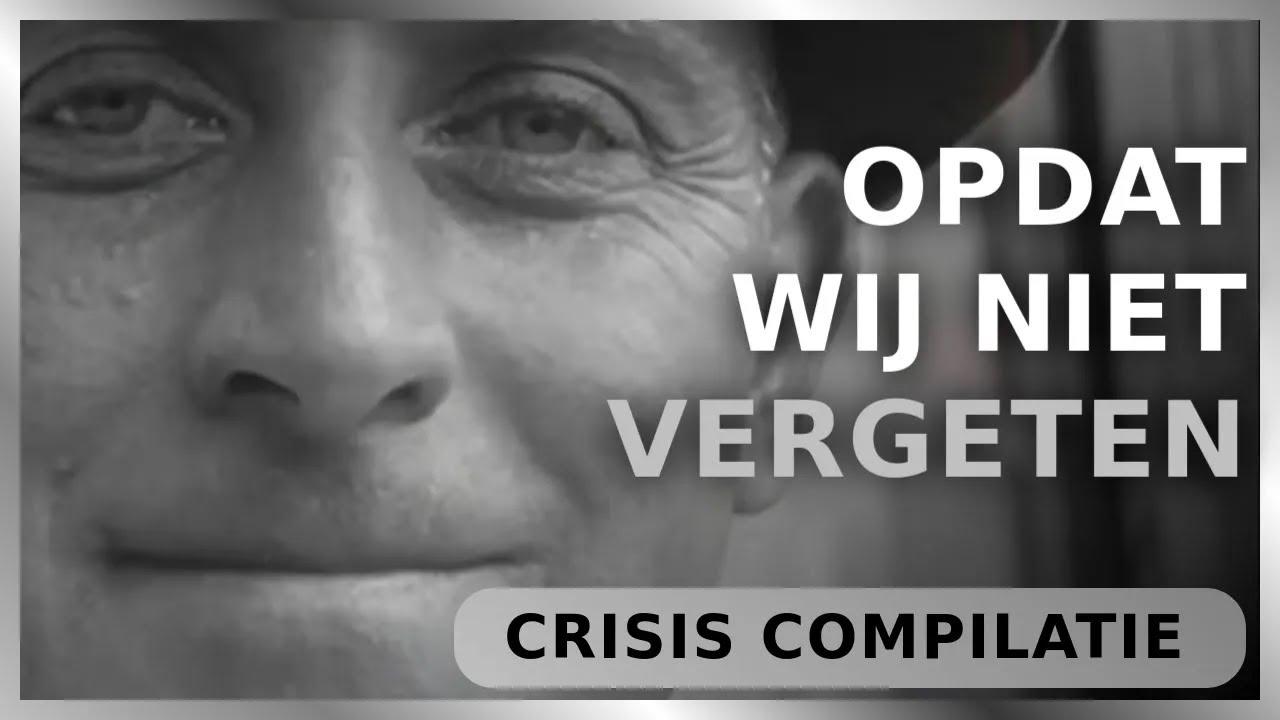 Crisis Compilatie #2 - Opdat wij niet vergeten